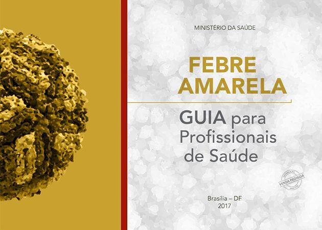 Febre Amarela - Guia para profissionais da Saúde elaborado pelo Ministério da Saúde