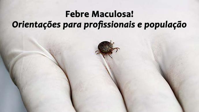 Febre Maculosa: orientações para profissionais e população