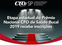 Inscrições abertas para a etapa estadual do Prêmio Nacional CFO de Saúde Bucal 2019