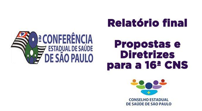 Relatório final das diretrizes e propostas para a 16ª CNS definidas e priorizadas na 8ª CES/SP