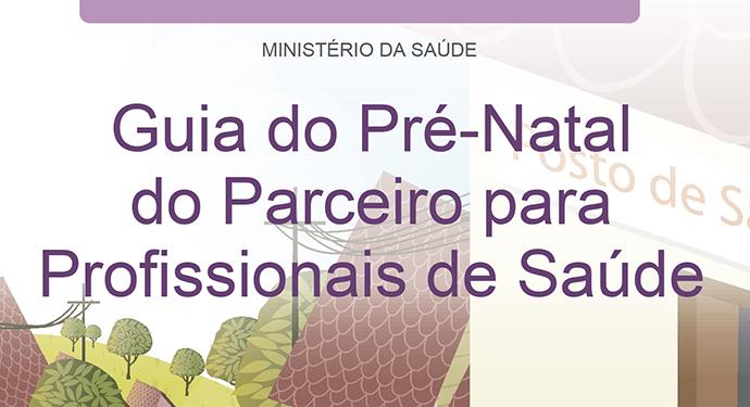Ministério da Saúde lança o Guia PréNatal do Parceiro