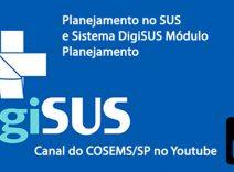 Confira a Web-conferência: Planejamento no SUS e Sistema DigiSUS módulo planejamento