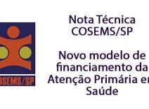Nota Técnica COSEMS/SP: Novo modelo de financiamento da Atenção Primária em Saúde
