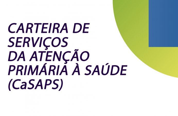 Carteira de Serviços da Atenção Primária à Saúde (CaSAPS)