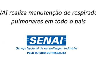 SENAI realiza manutenção de respiradores pulmonares em todo o país