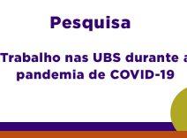 Pesquisa sobre trabalho nas UBS na pandemia