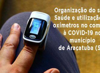 Organização do setor Saúde e utilização de oxímetros no combate à COVID-19 no município de Araçatuba