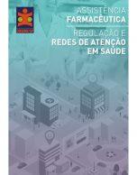 Assistência Farmacêutica / Regulação e Redes de Atenção em Saúde