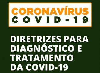 Diretrizes para diagnóstico e tratamento da COVID-19