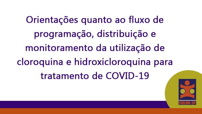 Nota Técnica nº 03/2020 – CAF: orientações quanto ao fluxo de programação, distribuição e monitoramento da utilização de cloroquina e hidroxicloroquina para tratamento de COVID-19