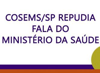 COSEMS/SP repudia fala do ministério da Saúde