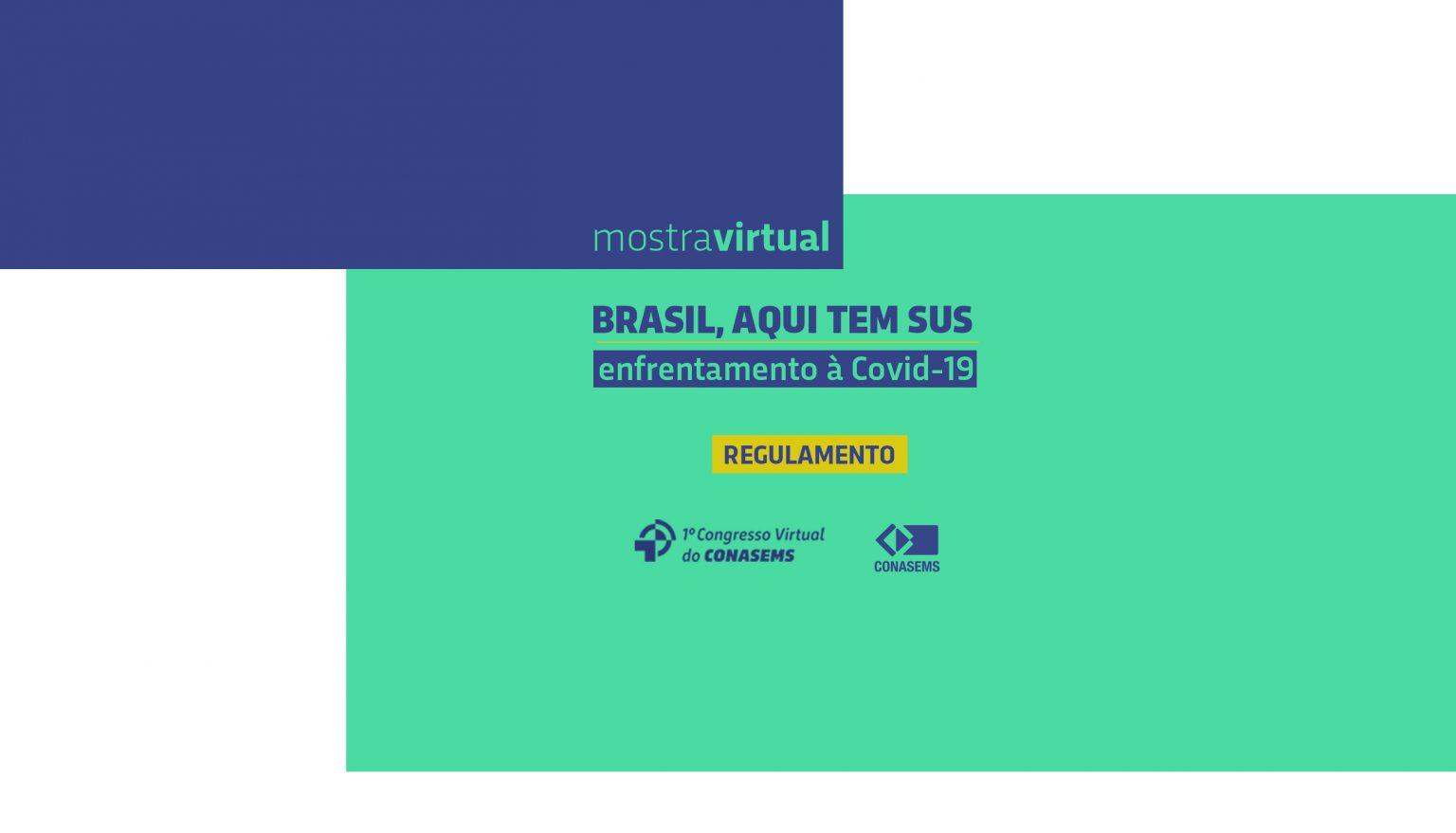 """1ª Mostra Virtual """"Brasil, aqui tem SUS – Enfrentamento à COVID-19"""""""
