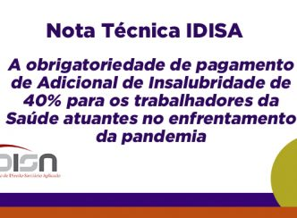 Consulta IDISA: A obrigatoriedade de pagamento de Adicional de Insalubridade de 40% para os trabalhadores da Saúde atuantes no enfrentamento da pandemia