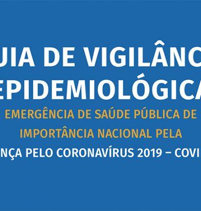 Guia de Vigilância Epidemiológica – Emergência de Saúde Pública de importância nacional pela doença COVID-19
