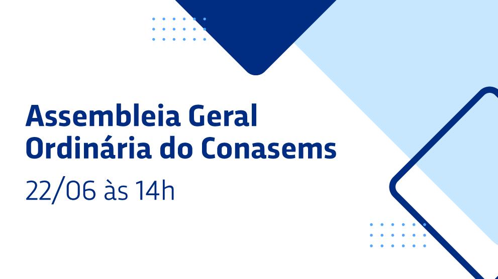 Convocatória para Assembleia Geral do CONASEMS e eleição de nova diretoria